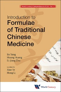 Cover World Century Compendium To Tcm - Volume 5: Introduction To Formulae Of Traditional Chinese Medicine