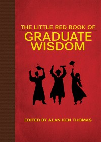 Cover The Little Red Book of Graduate Wisdom