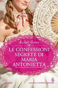 Cover Le confessioni segrete di Maria Antonietta
