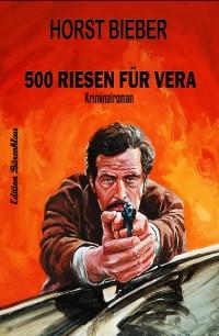 Cover 500 Riesen für Vera