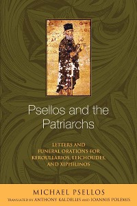 Cover Psellos and the Patriarchs