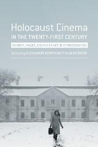 Cover Holocaust Cinema in the Twenty-First Century