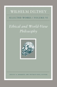 Cover Wilhelm Dilthey: Selected Works, Volume VI
