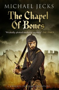 Cover Chapel of Bones (Knights Templar Mysteries 18)