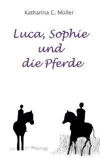 Cover Luca, Sophie und die Pferde