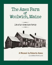 Cover The Ames Farm of Woolwich, Maine