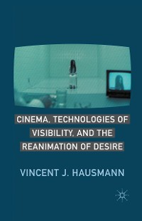 Cover Cinema, Technologies of Visibility, and the Reanimation of Desire