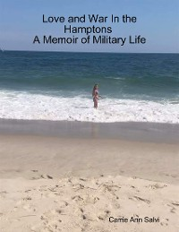 Cover Love and War In the Hamptons : A Memoir of Military Life