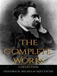 Cover Friedrich Wilhelm Nietzsche: The Complete Works