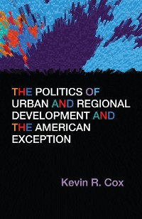 Cover The Politics of Urban and Regional Development and the American Exception