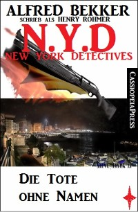 Cover Henry Rohmer - N.Y.D. - Die Tote ohne Namen (New York Detectives)
