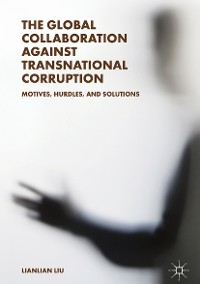 Cover The Global Collaboration against Transnational Corruption