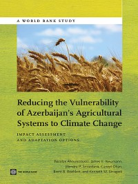 Cover Reducing the Vulnerability of Azerbaijan's Agricultural Systems to Climate Change