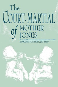 Cover The Court-Martial of Mother Jones