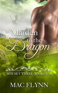 Cover Maiden to the Dragon: Box Set Three: Books 8-10 (Dragon Shifter Romance)