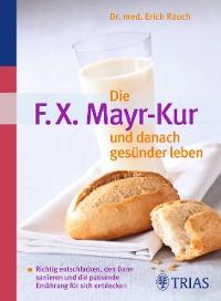 Cover Die F.X. Mayr-Kur und danach gesünder leben