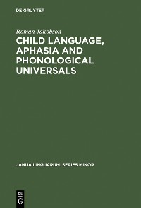 Cover Child Language, Aphasia and Phonological Universals