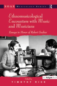 Cover Ethnomusicological Encounters with Music and Musicians