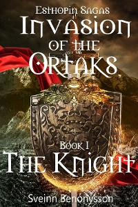 Cover Invasion of the Ortaks:  Book 1 the Knight