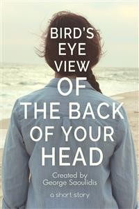 Cover Bird's-Eye View of the Back of Your Head