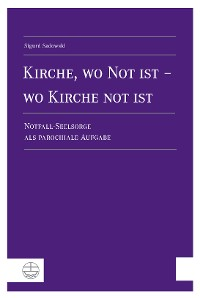 Cover Kirche, wo Not ist - wo Kirche not ist