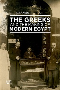 Cover The Greeks and the Making of Modern Egypt