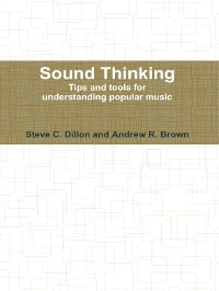 Cover Sound Thinking - Tips and Tools for Understanding Popular Music