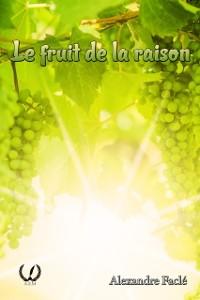 Cover Le fruit de la raison