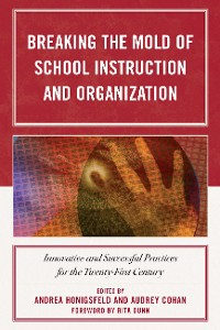 Cover Breaking the Mold of School Instruction and Organization