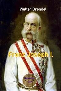 Cover Franz Joseph I.
