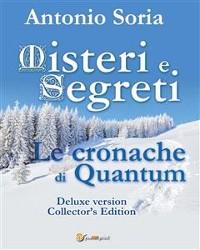 Cover Misteri e Segreti. Le cronache di Quantum (Deluxe version) Collector's Edition