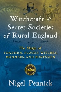 Cover Witchcraft and Secret Societies of Rural England