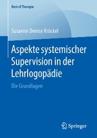 Cover Aspekte systemischer Supervision in der Lehrlogopädie