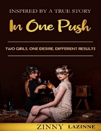 Cover In One Push: Two Girls. One Desire. Different Results.