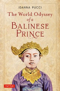 Cover The World Odyssey of a Balinese Prince