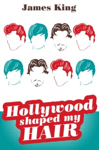 Cover HOLLYWOOD SHAPED MY HAIR