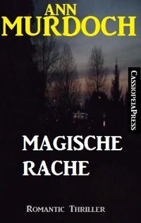 Cover Ann Murdoch Romantic Thriller: Magische Rache
