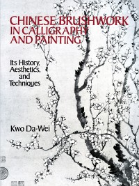Cover Chinese Brushwork in Calligraphy and Painting