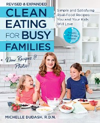 Cover Clean Eating for Busy Families, revised and expanded