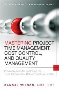 Cover Mastering Project Time Management, Cost Control, and Quality Management