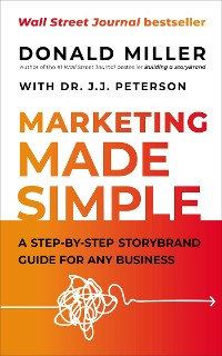Cover Marketing Made Simple: A Step-by-Step StoryBrand Guide for Any Business