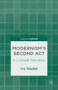 Cover Modernism's Second Act: A Cultural Narrative