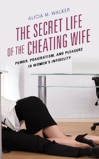 Cover The Secret Life of the Cheating Wife
