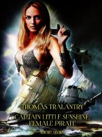 Cover Captain Little Sunshine: Female Pirate