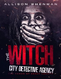 Cover The Witch City Detective Agency: The Demon of Essex County