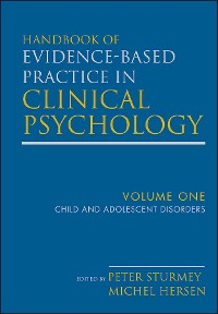 Cover Handbook of Evidence-Based Practice in Clinical Psychology, Volume 1, Child and Adolescent Disorders