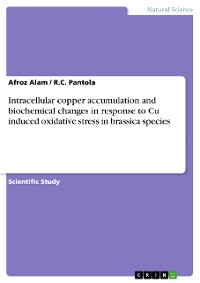Cover Intracellular copper accumulation and biochemical changes in response to Cu induced oxidative stress in brassica species