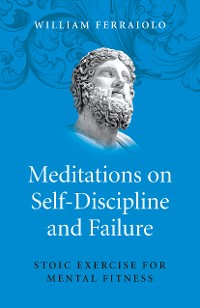 Cover Meditations on Self-Discipline and Failure