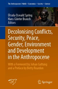 Cover Decolonising Conflicts, Security, Peace, Gender, Environment and Development in the Anthropocene