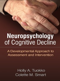 Cover Neuropsychology of Cognitive Decline